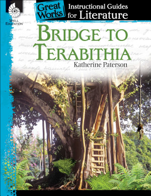 Bridge to Terabithia  An Instructional Guide for Literature