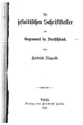 Die jesuitischen Schriftsteller der Gegenwart in Deutschland PDF