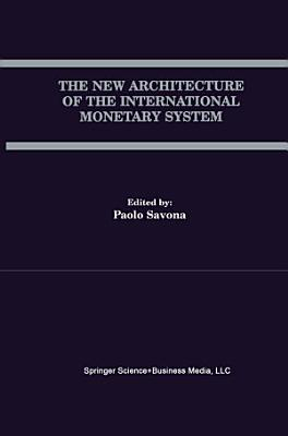 The New Architecture of the International Monetary System PDF