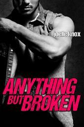 Anything but Broken