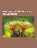 Nero Wolfe Short Story Collections