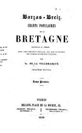Barzas-Breiz: chants populaires de la Bretagne : recuellis et publies avec une traduction fran̨caise, des éclaircissements, des notes et les mélodies originales, Volume1
