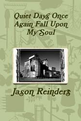 Quiet Days Once Again Fall Upon My Soul Book PDF