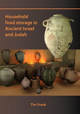 Household Food Storage in Ancient Israel and Judah