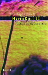 HyperKult II: Zur Ortsbestimmung analoger und digitaler Medien