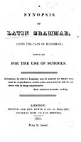 A synopsis of Latin Grammar  upon the plan of Ruddiman   PDF