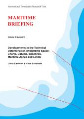 Developments in the Technical Determination of Maritime Space: Charts, Datums, Baselines, Maritime Zones and Limits