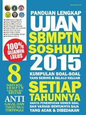 Panduan Lengkap Ujian SBMPTN SOSHUM 2015: Kumpulan Soal - soal yang Sering & Selalu Keluar