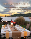 Pasqualina's Table, Our Italian Family Traditions ...The Gluten-Free Way