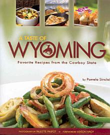 A Taste Of Wyoming