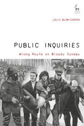 Public Inquiries: Wrong Route on Bloody Sunday