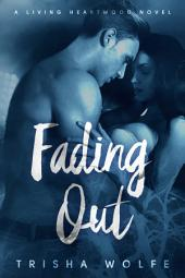 Fading Out: A Living Heartwood Novel