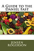 A Guide To The Daniel Fast