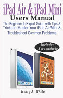 IPAD AIR & IPAD MINI USERS MANUAL