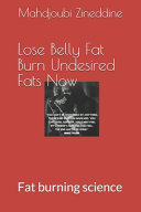 Lose Belly Fat Burn Undesired Fats Now