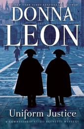 Uniform Justice: A Commissario Brunetti Novel