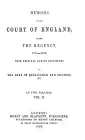 Memoirs of the Court of England During the Regency, 1811-1820: From Original Family Documents, Volume 2