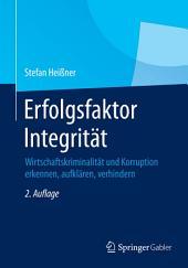 Erfolgsfaktor Integrität: Wirtschaftskriminalität und Korruption erkennen, aufklären, verhindern, Ausgabe 2