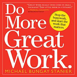 Do More Great Work  Book PDF
