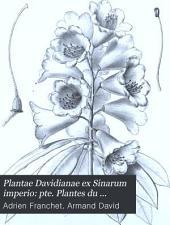 Plantae Davidianae ex Sinarum imperio: pte. Plantes du Thibet oriental (province de Moupino)
