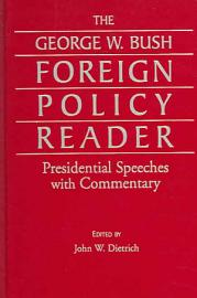 The George W  Bush Foreign Policy Reader