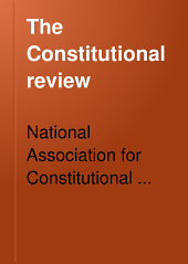 The Constitutional Review: Volumes 5-6