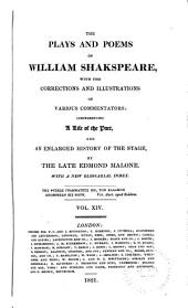The Plays and Poems of William Shakspeare: With the Corrections and Illustrations of Various Commentators, Volume 14