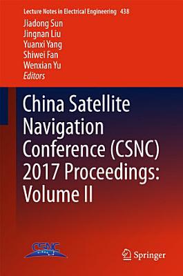 China Satellite Navigation Conference (CSNC) 2017 Proceedings: