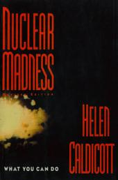 Nuclear Madness: What You Can Do