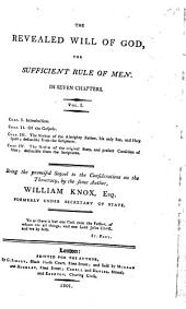 The Revealed Will of God, the Sufficient Rule of Men: In Seven Chapters, Volume 1