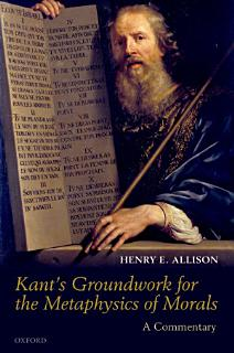 Kant s Groundwork for the Metaphysics of Morals Book