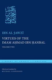Virtues of the Imam Ahmad ibn Hanbal: Volume Two