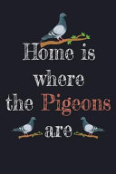 Home Is Where the Pigeons Are