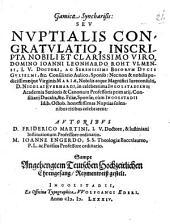 Gamica syncharisis: seu nuptialis congratulatio, inscripta N. V. Jo. Leonhardo Roht ... sponso, nec non et Nob. Virg. Mariae ... D. Nic. Everhardi ... filiae, sponsae ...