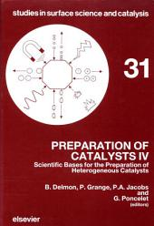 Preparation of Catalysts IV: Scientific Bases for the Preparation of Heterogeneous Catalysts
