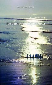 Jovens com esperança: Crônicas de um Convite à Vida -, Volume6