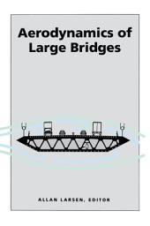 Aerodynamics of Large Bridges