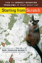 Starting from Scratch: How to Correct Behavior Problems in Your Adult Cat