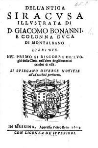 Dell'antica Siracusa illustrata di G. Bonanni e Colonna ... libri due, etc