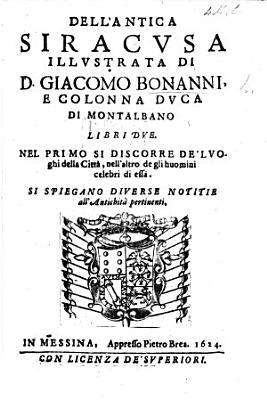 Dell antica Siracusa illustrata di G  Bonanni e Colonna     libri due  etc
