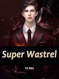 Super Wastrel