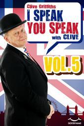 I Speak You Speak with Clive Vol. 5
