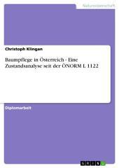 Baumpflege in Österreich - Eine Zustandsanalyse seit der ÖNORM L 1122