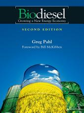 Biodiesel: Growing a New Energy Economy, 2nd Edition, Edition 2