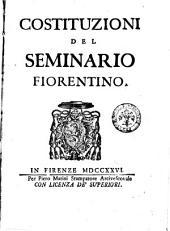 Costituzioni del seminario fiorentino. [Giuseppe Maria Martelli]