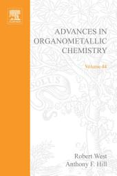 Advances in Organometallic Chemistry: Volume 44