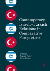 Contemporary Israeli   Turkish Relations in Comparative Perspective PDF