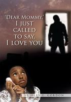 Dear Mommy  I Just Called to Say I Love You PDF