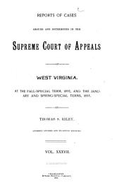 Reports of Cases Argued and Determined in the Supreme Court of Appeals of West Virginia: Volume 37