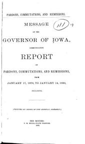 Report by the Governor ... of Pardons, Commutations, Suspensions of Sentence, and Remissions of Fines ...